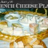 The Art of the French Cheese Plate (Cheeses from iGourmet.com)