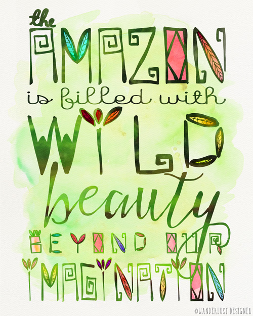 The Wild and Beautiful Amazon by Wanderlust Designer