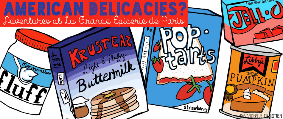 American Delicacies? Adventures at La Grande Épicerie de Paris by Wanderlust Designer