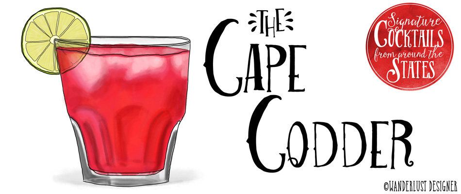 Signature Cocktails from Around the US - The Cape Codder (illustration by Wanderlust Designer)