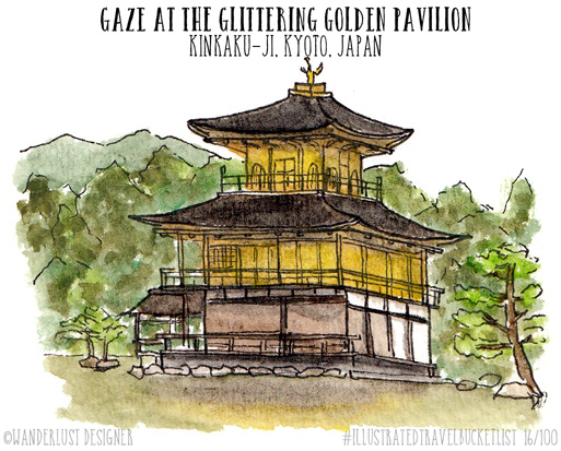 Gaze at the Golden Pavilion, Kinkaku-Ju, Kyoto, Japan - Illustrated Travel Bucket List by Wanderlust Designer