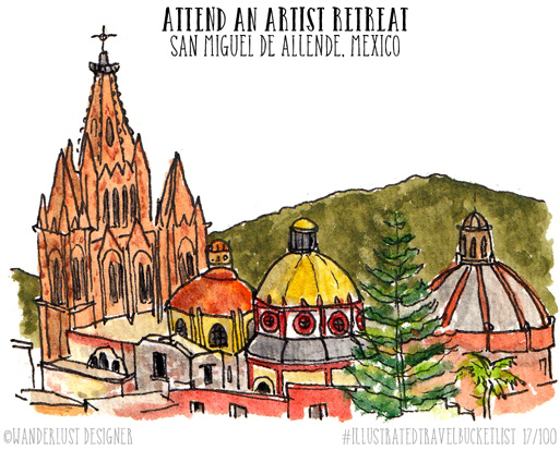 Attend an Artist Retreat, San Miguel de Allende, Mexico - Illustrated Travel Bucket List by Wanderlust Designer