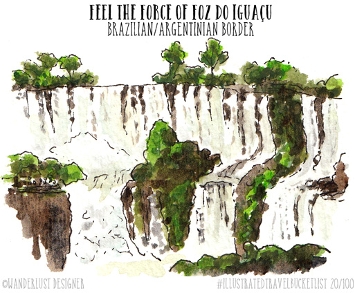 Feel the Force of Foz do Igaucu, Brazilian/Argentinian Border - Illustrated Travel Bucket List by Wanderlust Designer