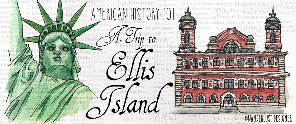 A Trip to Ellis Island, New York by Wanderlust Designer