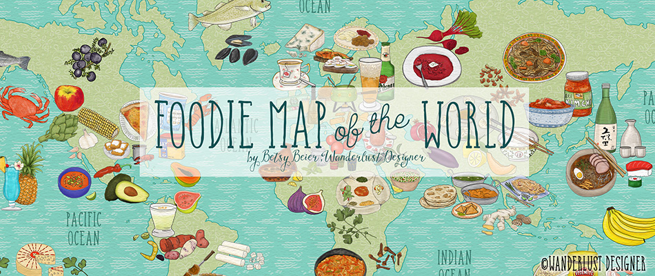 Foodie Map of the World by Betsy Beier, Wanderlust Designer