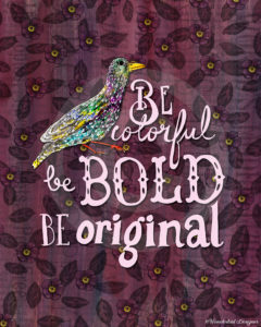Be Colorful, Be Bold, Be Original by Wanderlust Designer