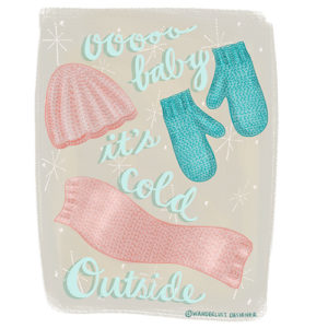 Ooo Baby It's Cold Outside by Wanderlust Designer