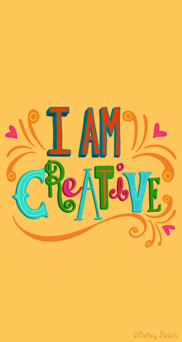 I am Creative - Phone Wallpaper by Betsy Beier