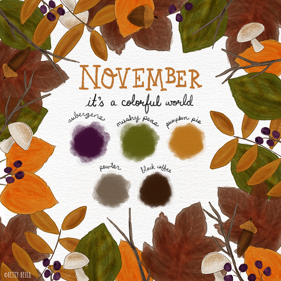 It's a Colorful World - November Color Palette: Snap a picture, or create a quick sketch when you see something in your world with these colors.